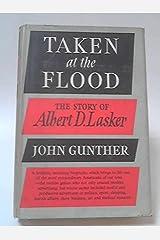 Taken at the Flood: The Story of Albert D. Lasker Hardcover
