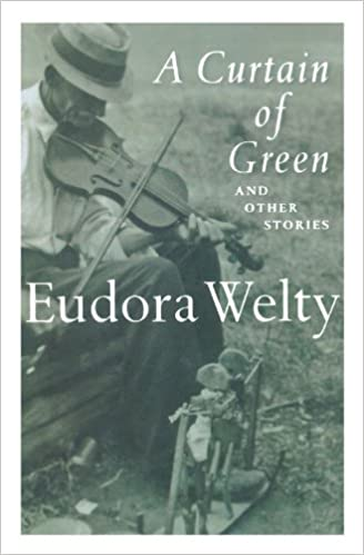 A Curtain of Green: and Other Stories: Eudora Welty, Katherine Anne Porter:  9780156234924: Amazon.com: Books