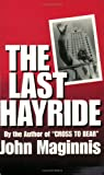 The Last Hayride, Maginnis, John, 0961413816