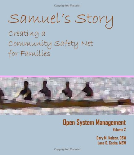 Open System Management Volume 2: Samuel's Story: Creating a Community Safety Net for Families (Vol 2) PDF