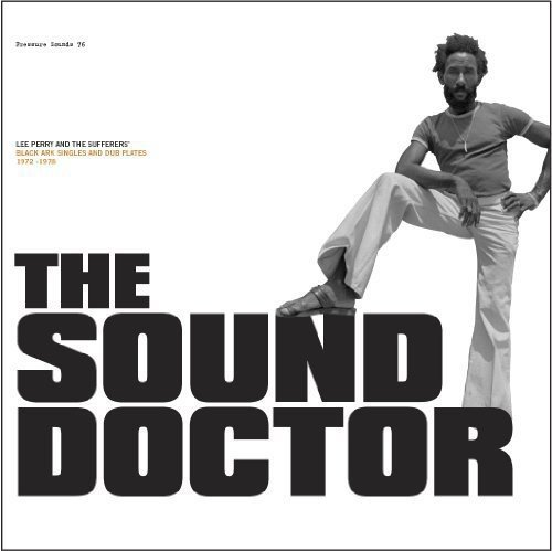 The Sound Doctor (black Ark Singles And Dub Plates 1972-1978) (Plate Of The Apes)