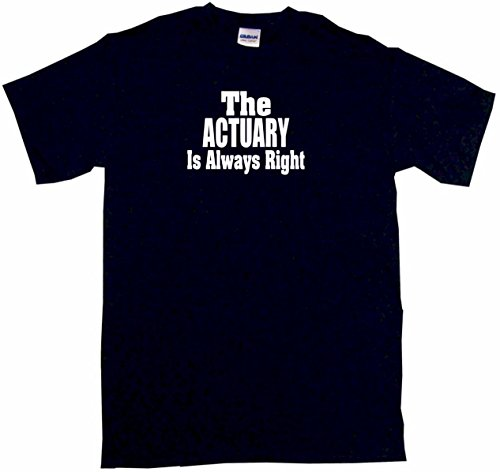 The Actuary Is Always Right Womens Regular Fit Tee Shirt Small Black
