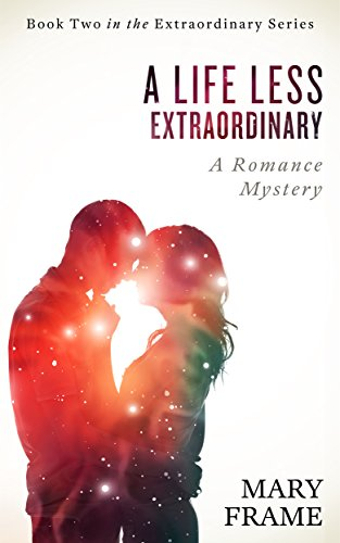 A Life Less Extraordinary (Extraordinary Series Book 2) by [Frame, Mary]