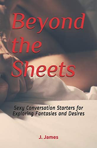 Pdf Self-Help Beyond the Sheets: Sexy Conversation Starters for Exploring Fantasies and Desires