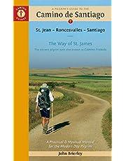 A Pilgrim's Guide to the Camino de Santiago (Camino Francés): St. Jean • Roncesvalles • Santiago