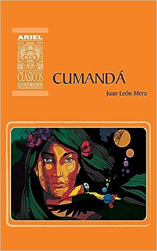 Cumandá: Un drama entre salvajes: Volume 2 Ariel Clásicos Ecuatorianos: Amazon.es: Juan León Mera, Paola Karolys, Gabriel Karolys, Hernán Rodríguez Castelo: ...