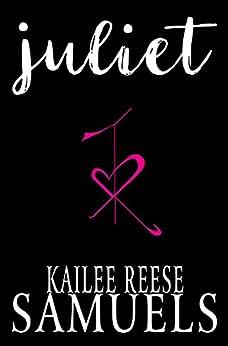 Juliet by [Samuels, Kailee Reese]