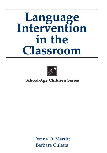 Language Intervention In The Classroom (School-Age Children Series)