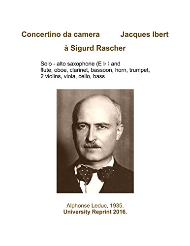 (Concertino da camera by Jacques Ibert for Saxophone (Solo) and 11 Instruments [Student Loose Leaf Facsimile Edition. Re-Imaged from Original for Greater Clarity. 2016] )