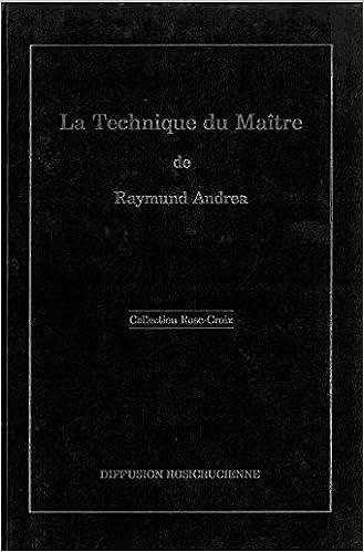 En ligne téléchargement La technique du maître ou La voie de la préparation cosmique pdf, epub