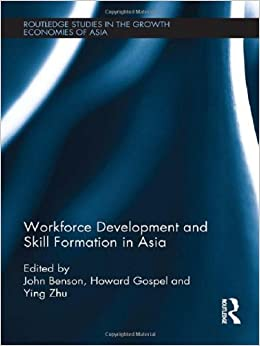 Book Workforce Development and Skill Formation in Asia (Routledge Studies in the Growth Economies of Asia)