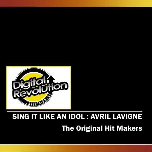 Sing It Like An Idol : Avril Lavigne (Avril Lavigne The Best Damn Thing Cd)