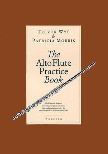 - The Alto Flute Practice Book