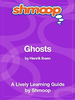 Ghosts: Shmoop Study Guide by [Shmoop]