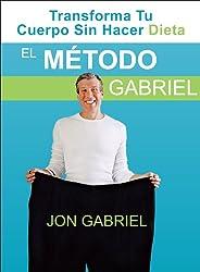 El Método Gabriel (Spanish Edition)