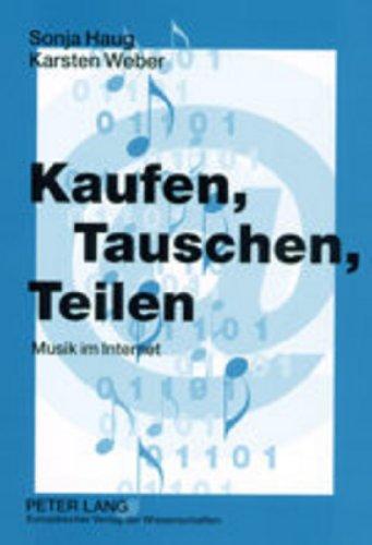 Kaufen, Tauschen, Teilen: Musik im Internet (German Edition)