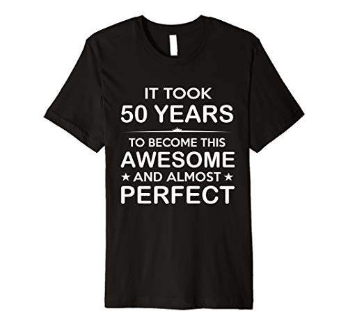 Fifty 50 Year Old 50th Birthday Gift Ideas for Him Men Women Premium T-Shirt