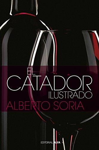 El catador ilustrado (Biblioteca Alberto Soria nº 7) (Spanish Edition)