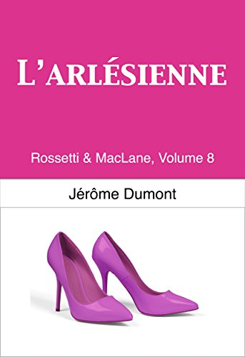 L'Arlésienne: Rossetti & MacLane, 8 (French Edition)