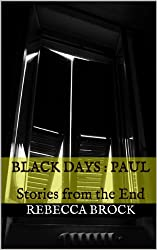 Black Days : Paul: Stories from the End (Black Days : Stories from the End Book 2)