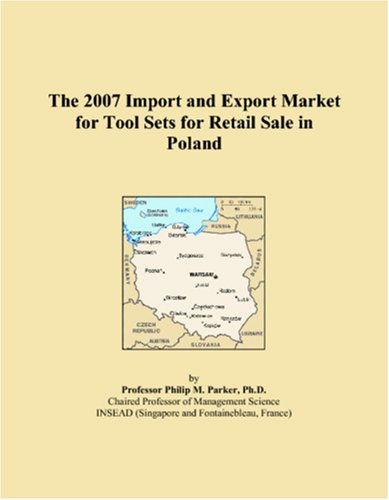 The 2007 Import and Export Market for Tool Sets for Retail Sale in Poland ebook