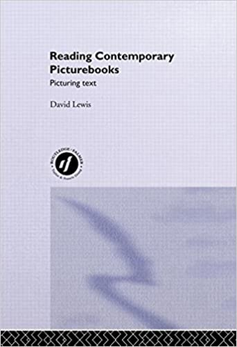 Reading Contemporary Picturebooks: Picturing Text: The Contemporary Children's Picturebook