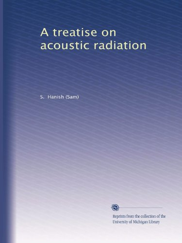 A treatise on acoustic radiation (Volume 4)