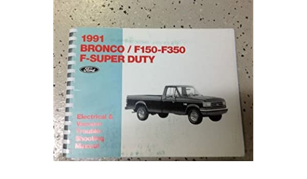 1991 Ford F150 F-250 F-350 F250 F350 BRONCO WIRING Diagrams ...  Dodge Truck Wiring Diagram on