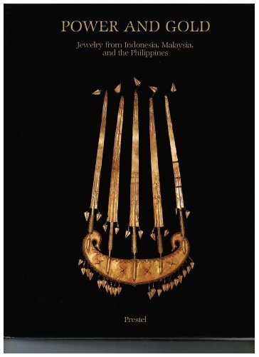 Power and Gold: Jewelry from Indonesia, Malaysia, and the Philippines, from the Collection of the Barbier-Mueller Museum, Geneva (African, Asian & Oceanic Art)