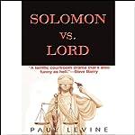 Solomon vs. Lord | Paul Levine