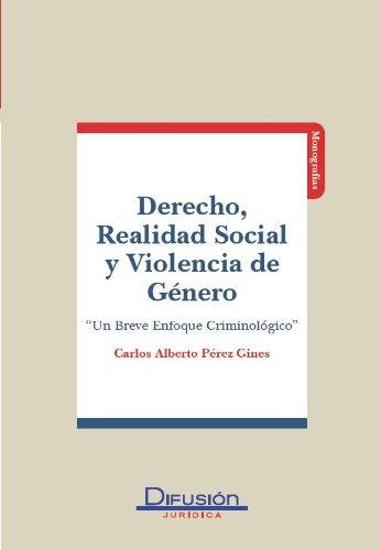 Descargar Libro Derecho , Realidad Social Y Violencia De Genero Carlos Perez