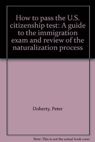 How to pass the U.S. citizenship test: A guide to the immigration exam and review of the naturalization process