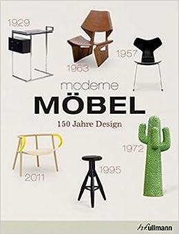 Moderne Mobel 150 Jahre Design Amazon De Andrea Mehlhose Martin