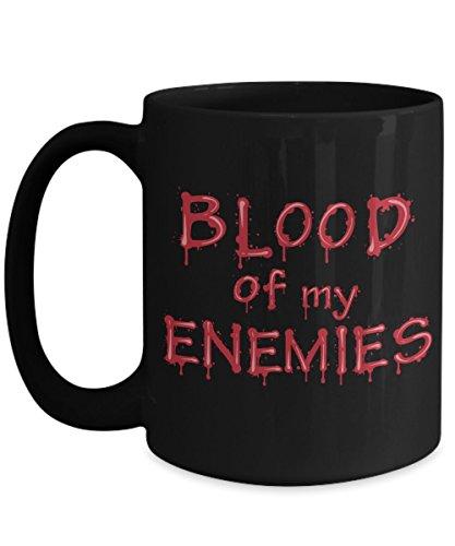 Enemy Mug - Mug Town - Blood Of My Enemies - Halloween Mug Gifts