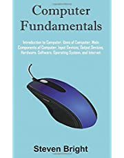 Computer Fundamentals: Introduction to Computer, Uses of Computer, Main Components of Computer, Input Devices, Output Devices, Hardware, Software, Operating System, and Internet
