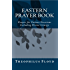 Eastern Prayer Book: Prayers for Various Occasions Including Divine Liturgy