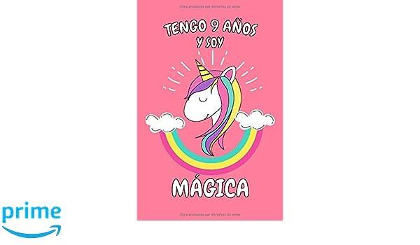 Tengo 9 Años Y Soy Mágica: Cuaderno De Unicornio Rosa Diario ...