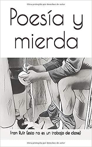 Poesía y mierda: Amazon.es: Ruíz, Fran: Libros