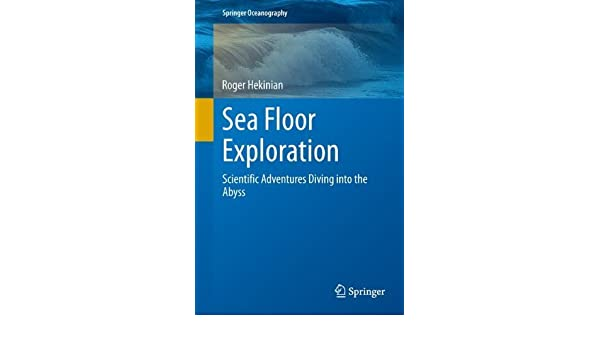 Sea Floor Exploration: Scientific Adventures Diving into the Abyss