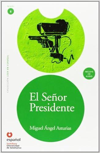 Lee Nivel 6 el Señor Presidente (Leer En Español): Amazon.es: Miguel Angel Asturias, Universidad de Salamanca: Libros