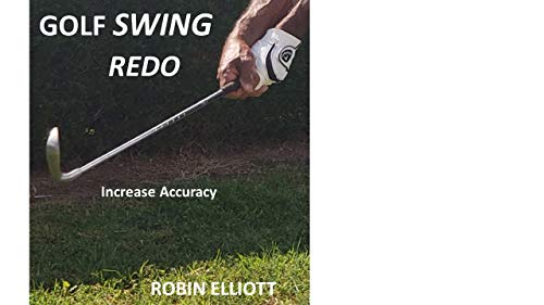 GOLF SWING REDO: Increase Accuracy