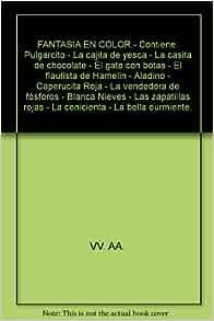 Contiene: Pulgarcito - La cajita de yesca - La casita de chocolate - El gato con botas - El flautista de Hamelin - Aladino - Caperucita Roja - La ...