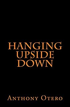 Hanging Upside Down by [Otero, Anthony]
