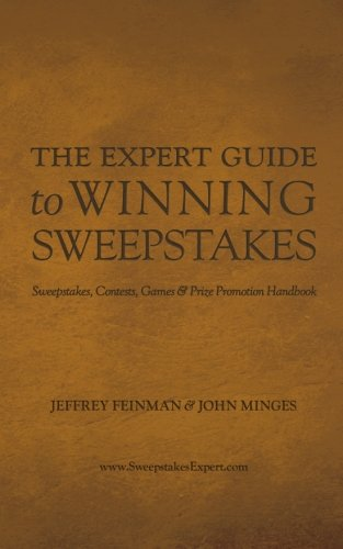 The Expert Guide to Winning Sweepstakes: Sweepstakes, Contests, Games & Prize Promotion Handbook