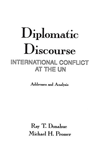 Diplomatic Discourse: International Conflict at the United Nations (Ablex Communication, Culture & Information Serie