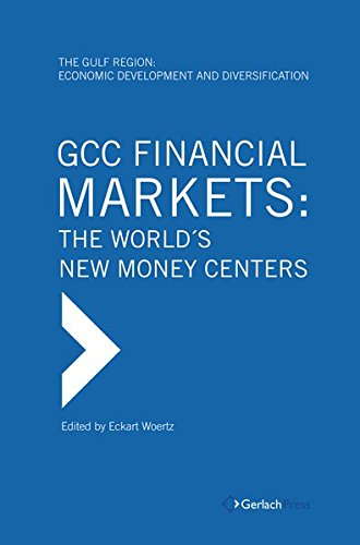 GCC Financial Markets: The World's New Money Centers (The Gulf Region: Economic Development and Diversification)