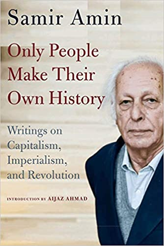 Only People Make Their Own History: Writings on Capitalism