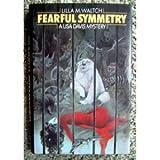 Fearful Symmetry, Lilla M. Waltch, 0396093485