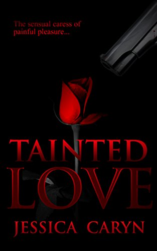 Book: Tainted Love: Tainted, #2 by Jessica Caryn