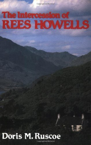 The Intercession of Rees Howells by Doris M Ruscoe (2011-04-18)